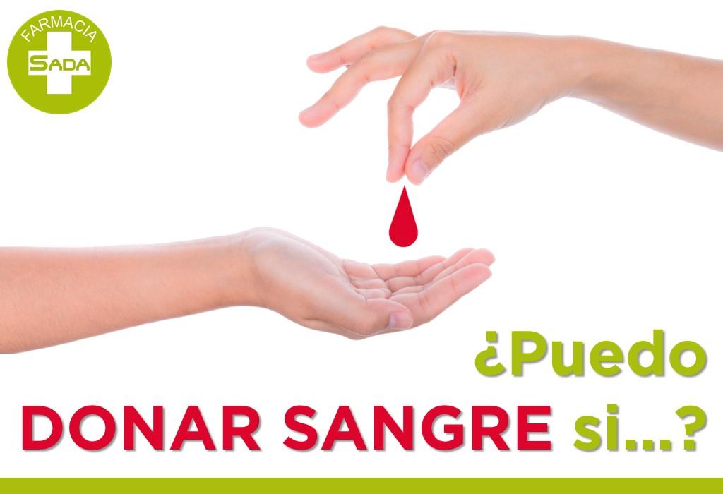 ¿Puedo donar sangre si…?