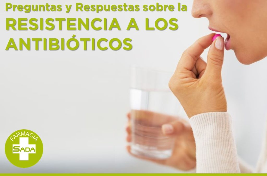 Preguntas y respuestas sobre la resistencia a los antibióticos